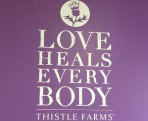 Love heals everybody thistle farms